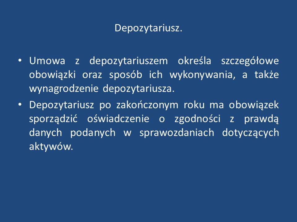 Depozytariusz. Umowa z depozytariuszem określa szczegółowe obowiązki oraz sposób ich wykonywania, a także wynagrodzenie depozytariusza. Depozytariusz