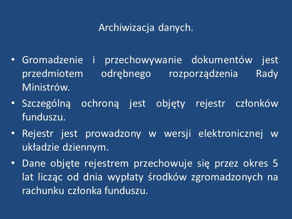 Archiwizacja danych. Gromadzenie i przechowywanie dokumentów jest przedmiotem odrębnego rozporządzenia Rady Ministrów. Szczególną ochroną jest objęty