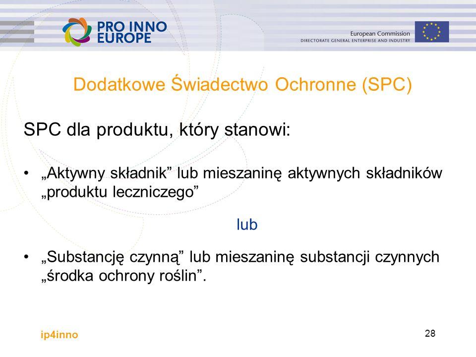 """ip4inno 28 Dodatkowe Świadectwo Ochronne (SPC) SPC dla produktu, który stanowi: """"Aktywny składnik lub mieszaninę aktywnych składników """"produktu leczniczego lub """"Substancję czynną lub mieszaninę substancji czynnych """"środka ochrony roślin ."""