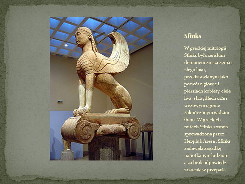 W greckiej mitologii Sfinks była żeńskim demonem zniszczenia i złego losu, przedstawianym jako potwór o głowie i piersiach kobiety, ciele lwa, skrzydłach orła i wężowym ogonie zakończonym gadzim łbem.