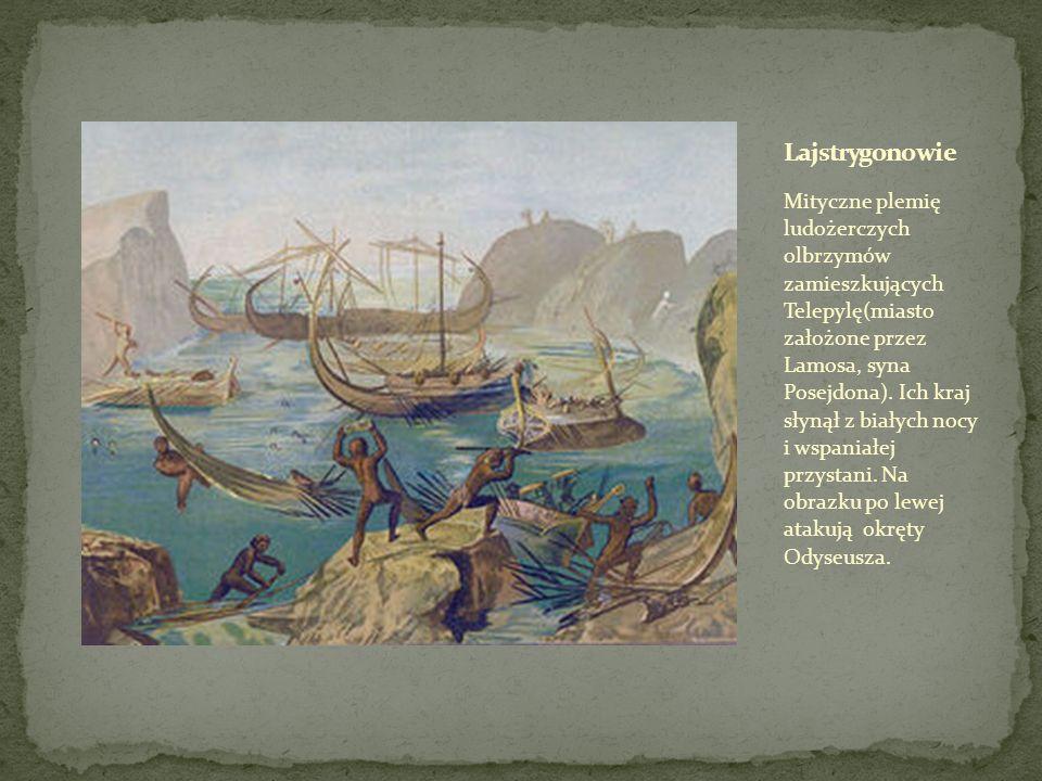 Mityczne plemię ludożerczych olbrzymów zamieszkujących Telepylę(miasto założone przez Lamosa, syna Posejdona).