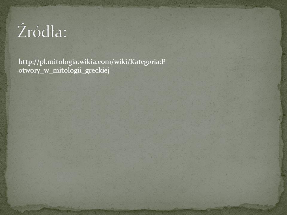 http://pl.mitologia.wikia.com/wiki/Kategoria:P otwory_w_mitologii_greckiej