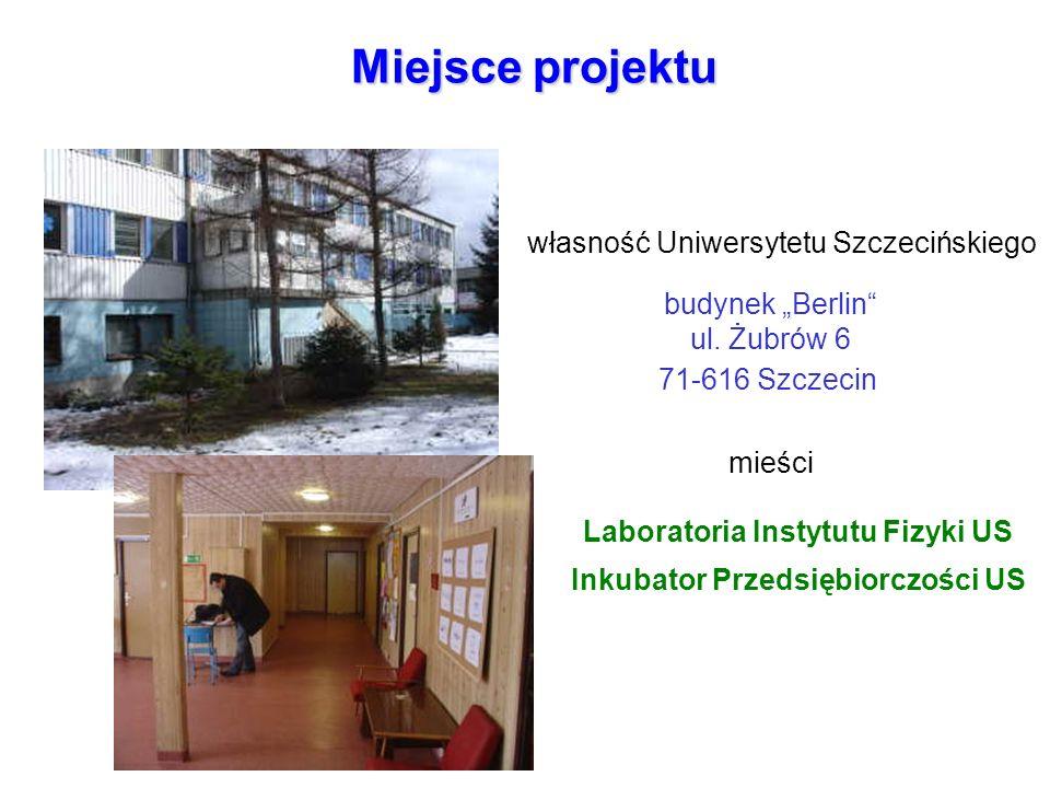 """Miejsce projektu budynek """"Berlin"""" ul. Żubrów 6 71-616 Szczecin Laboratoria Instytutu Fizyki US Inkubator Przedsiębiorczości US własność Uniwersytetu S"""
