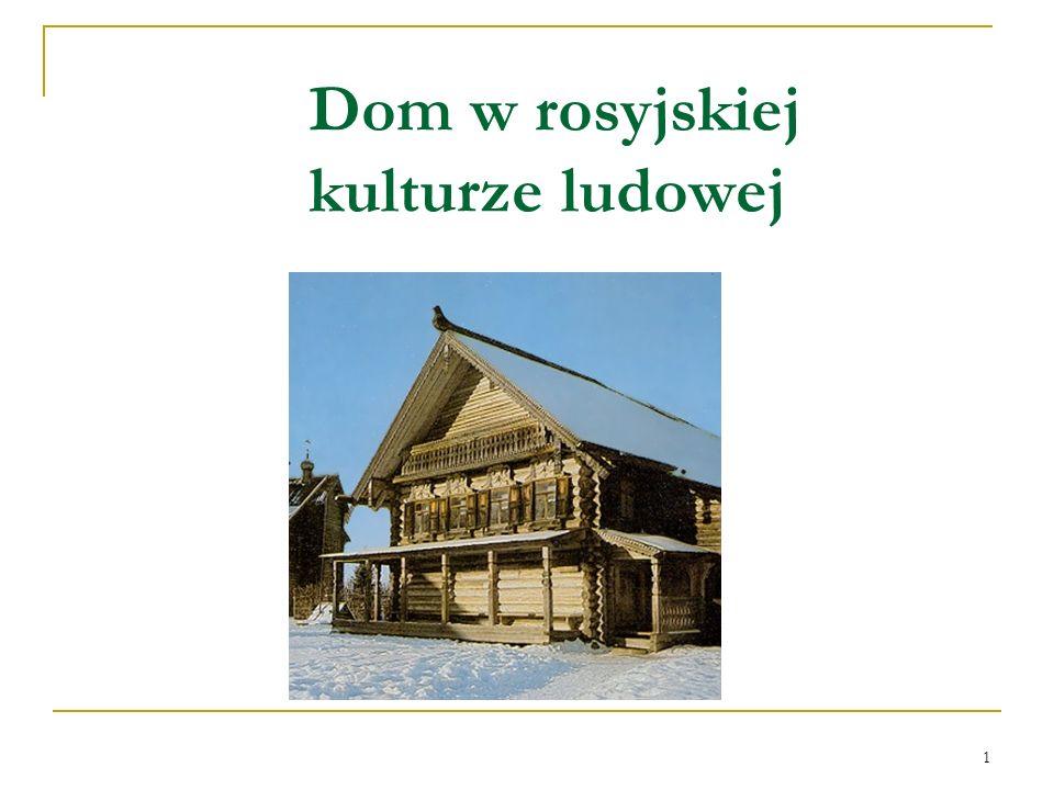 1 Dom w rosyjskiej kulturze ludowej