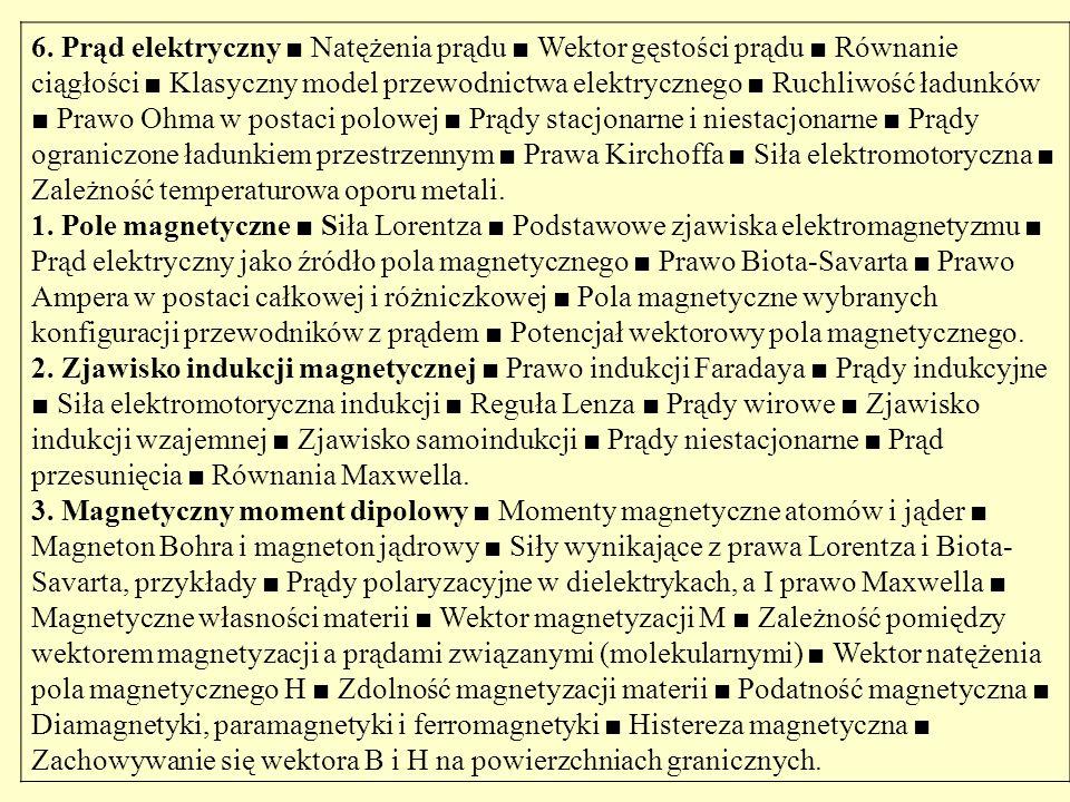 Literatura: 1.C.Bobrowski Fizyka – krótki kurs, WNT, Warszawa 1993.