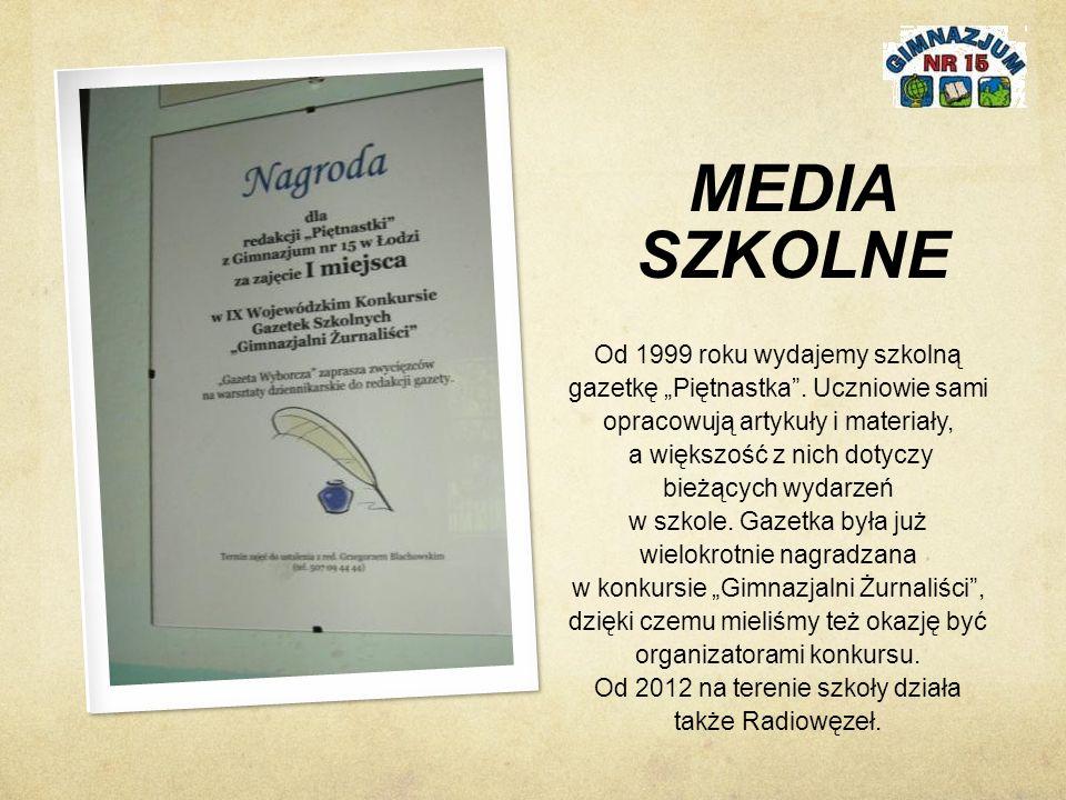 """MEDIA SZKOLNE Od 1999 roku wydajemy szkolną gazetkę """"Piętnastka ."""