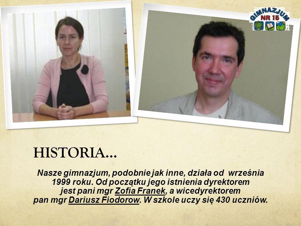HISTORIA… Nasze gimnazjum, podobnie jak inne, działa od września 1999 roku.