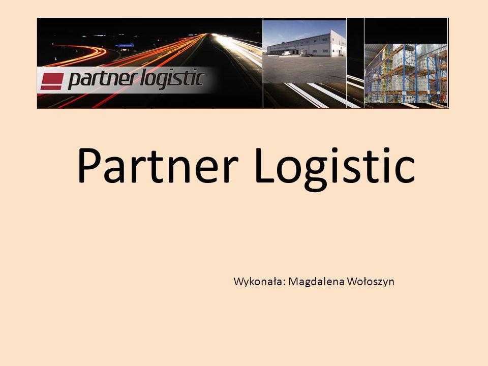 Partner Logistic Wykonała: Magdalena Wołoszyn