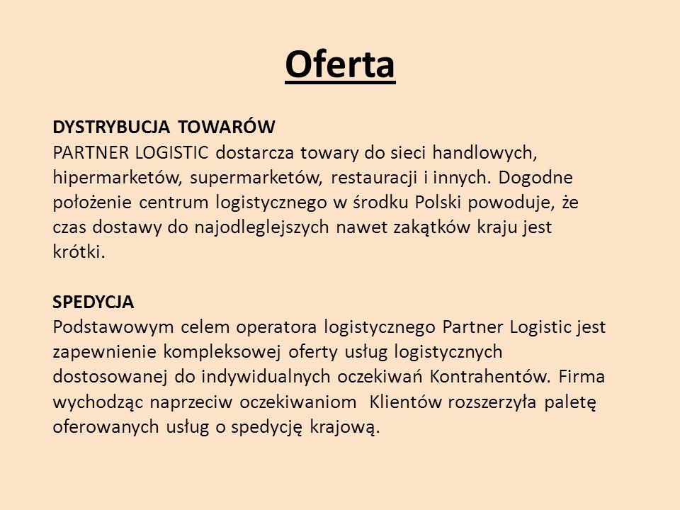 Oferta DYSTRYBUCJA TOWARÓW PARTNER LOGISTIC dostarcza towary do sieci handlowych, hipermarketów, supermarketów, restauracji i innych.