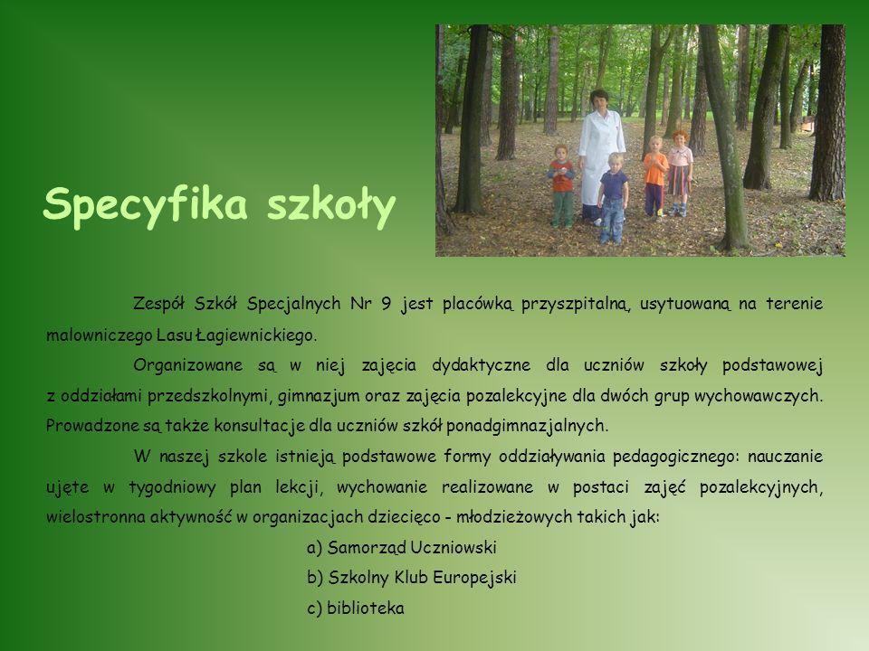 Specyfika szkoły Zespół Szkół Specjalnych Nr 9 jest placówką przyszpitalną, usytuowaną na terenie malowniczego Lasu Łagiewnickiego.