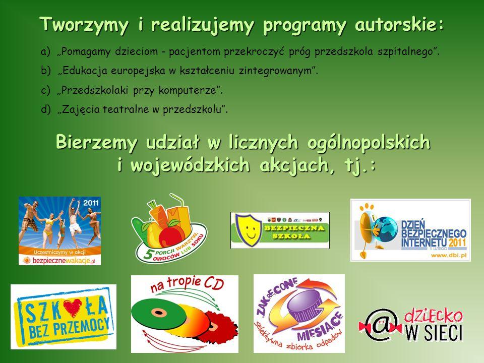 """Tworzymy i realizujemy programy autorskie: a) """"Pomagamy dzieciom - pacjentom przekroczyć próg przedszkola szpitalnego ."""