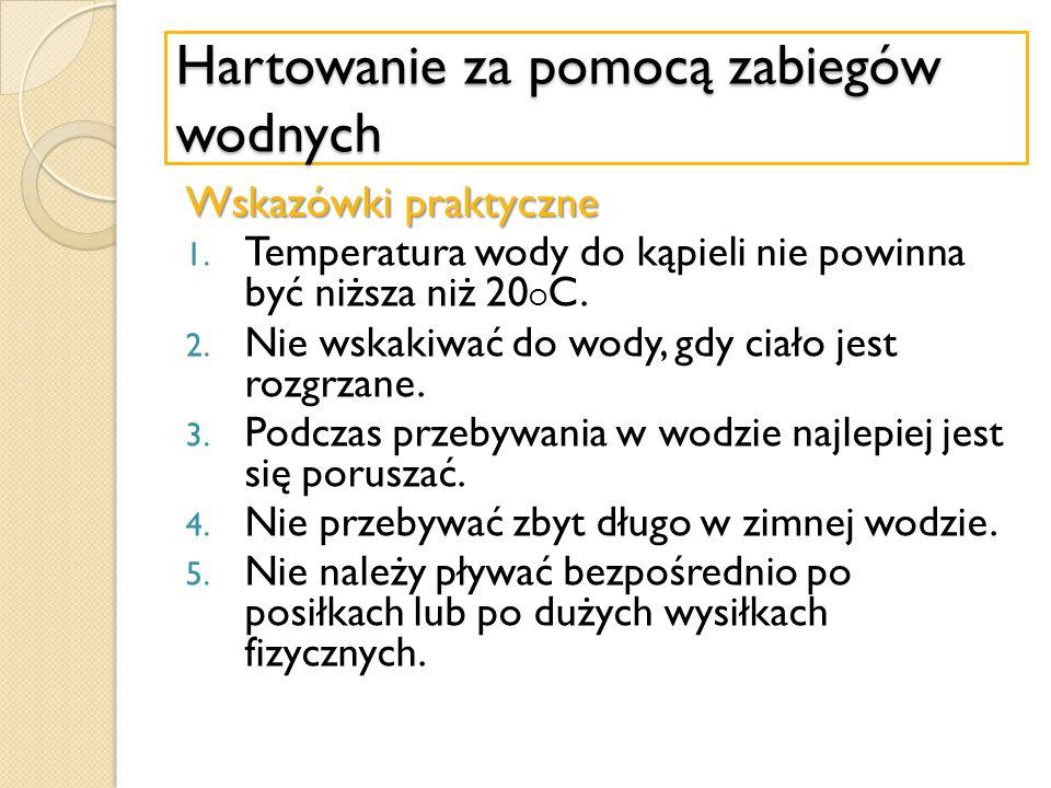 Hartowanie za pomocą zabiegów wodnych Wskazówki praktyczne 1.