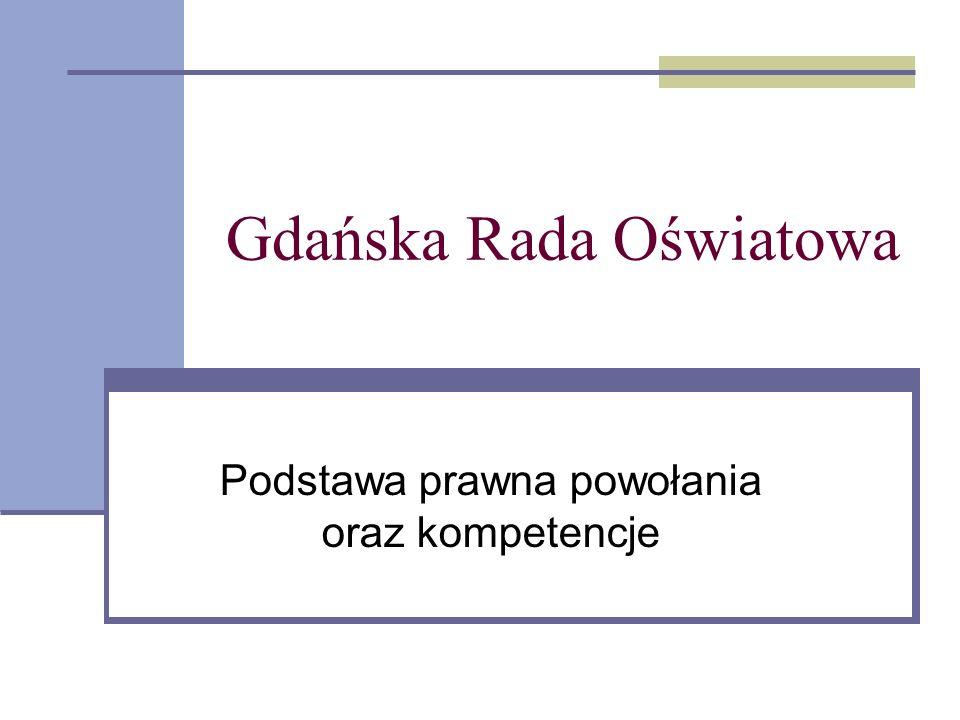 Gdańska Rada Oświatowa Podstawa prawna powołania oraz kompetencje