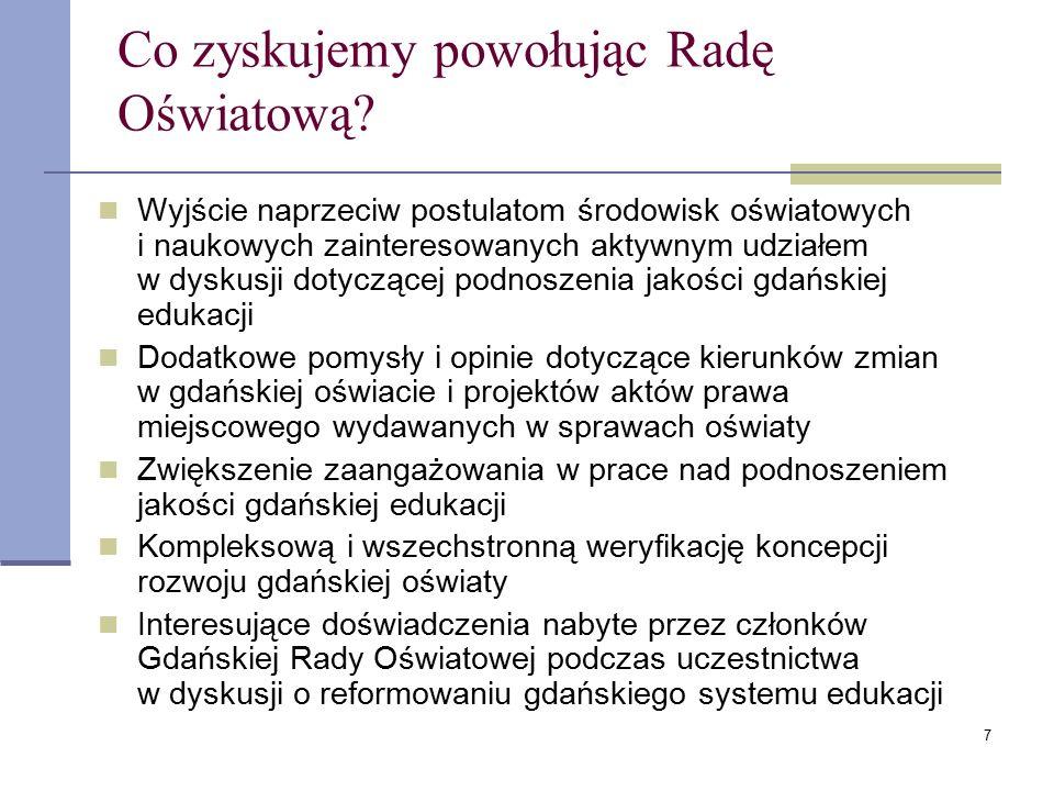 8 Od strony Urzędu Miasta: Dodatkowy czas pracy oraz mobilizacja dla urzędników, którzy będą przygotowywać materiały dla Rady Oświatowej Konieczny wysoki poziom merytoryczny materiałów analitycznych dotyczących oświaty