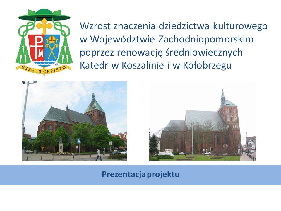 Prezentacja projektu Wzrost znaczenia dziedzictwa kulturowego w Województwie Zachodniopomorskim poprzez renowację średniowiecznych Katedr w Koszalinie i w Kołobrzegu