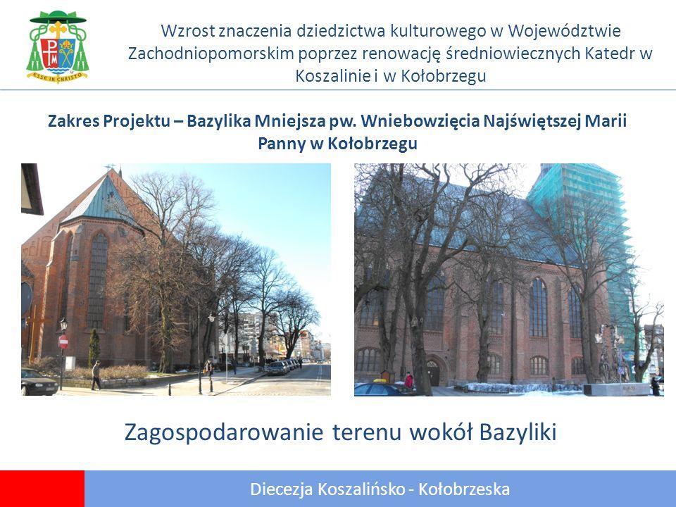 16 Diecezja Koszalińsko - Kołobrzeska Wzrost znaczenia dziedzictwa kulturowego w Województwie Zachodniopomorskim poprzez renowację średniowiecznych Katedr w Koszalinie i w Kołobrzegu Zakres Projektu – Bazylika Mniejsza pw.