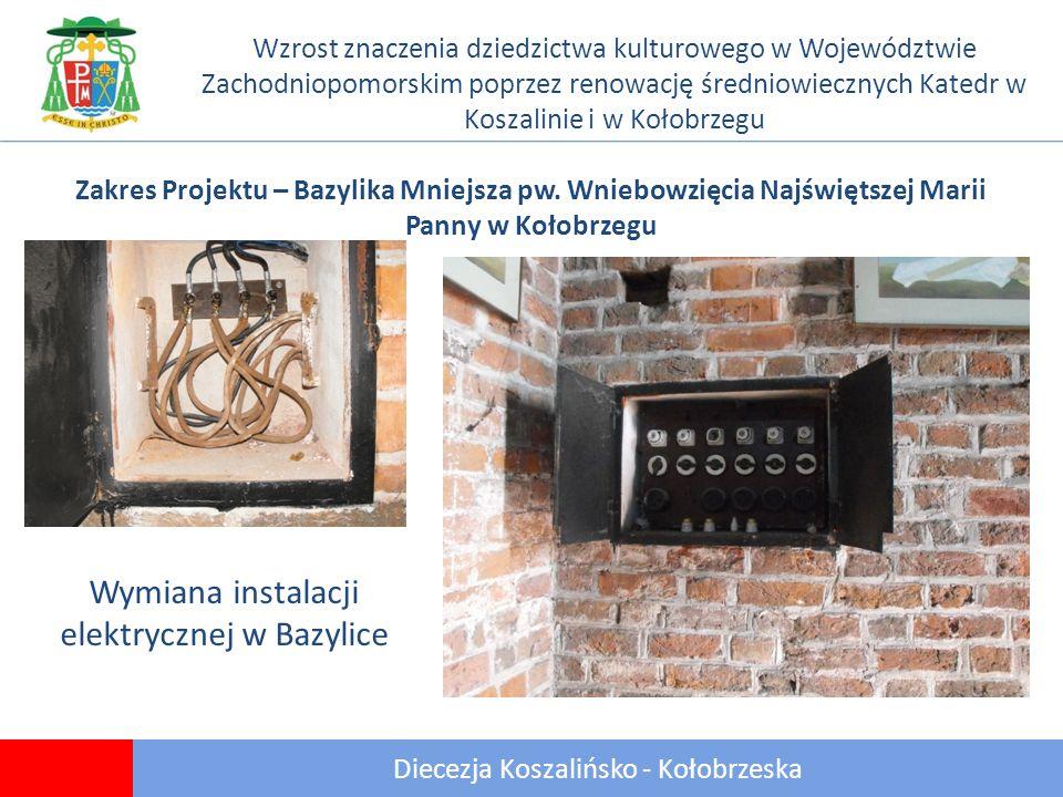 17 Diecezja Koszalińsko - Kołobrzeska Wzrost znaczenia dziedzictwa kulturowego w Województwie Zachodniopomorskim poprzez renowację średniowiecznych Katedr w Koszalinie i w Kołobrzegu Zakres Projektu – Bazylika Mniejsza pw.