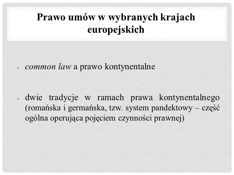 ● common law a prawo kontynentalne ● dwie tradycje w ramach prawa kontynentalnego (romańska i germańska, tzw. system pandektowy – część ogólna operują