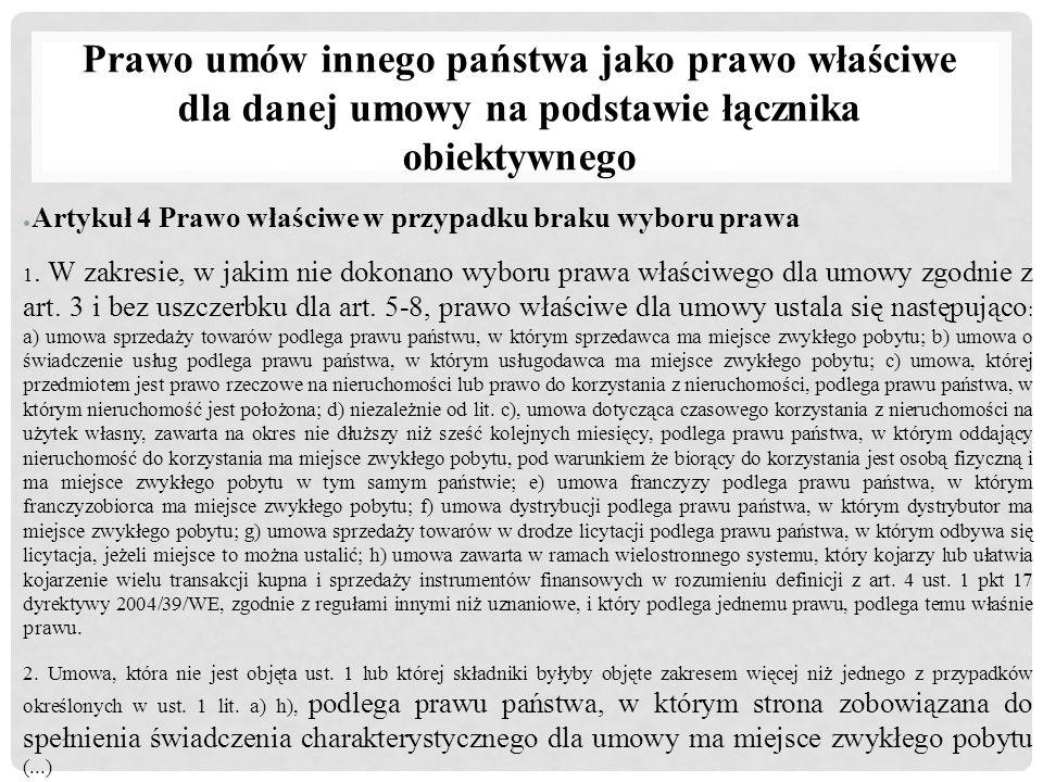 Prawo umów innego państwa jako prawo właściwe dla danej umowy na podstawie łącznika obiektywnego ● Artykuł 4 Prawo właściwe w przypadku braku wyboru p