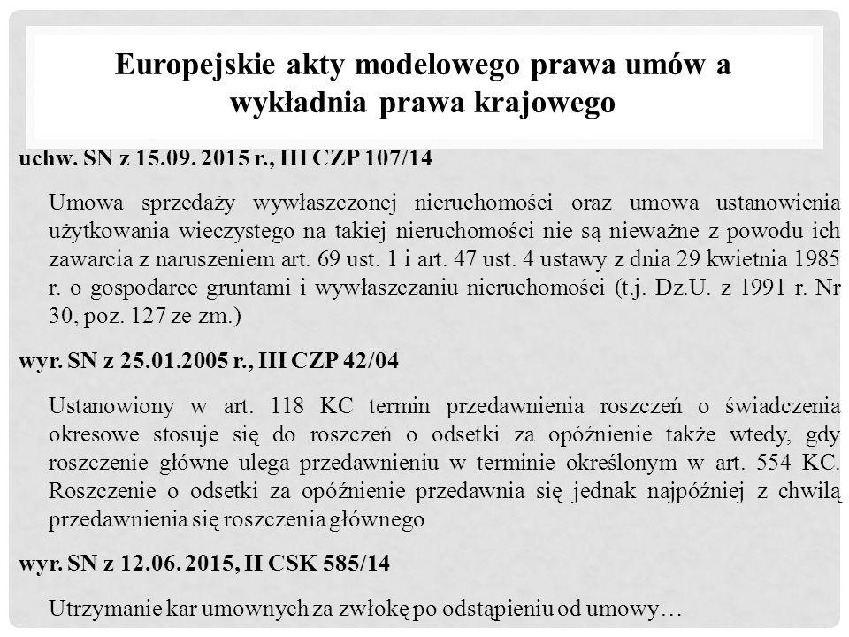 Europejskie akty modelowego prawa umów a wykładnia prawa krajowego uchw. SN z 15.09. 2015 r., III CZP 107/14 Umowa sprzedaży wywłaszczonej nieruchomoś