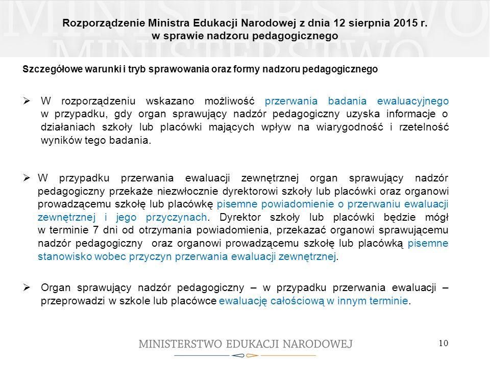 Rozporządzenie Ministra Edukacji Narodowej z dnia 12 sierpnia 2015 r. w sprawie nadzoru pedagogicznego 10 Szczegółowe warunki i tryb sprawowania oraz