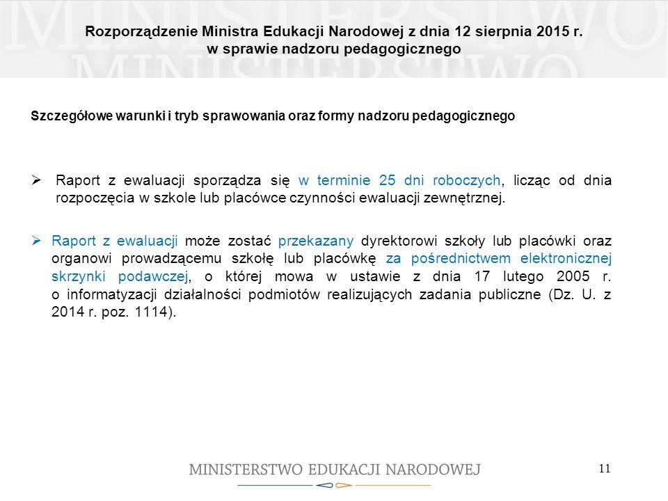 Rozporządzenie Ministra Edukacji Narodowej z dnia 12 sierpnia 2015 r. w sprawie nadzoru pedagogicznego 11 Szczegółowe warunki i tryb sprawowania oraz