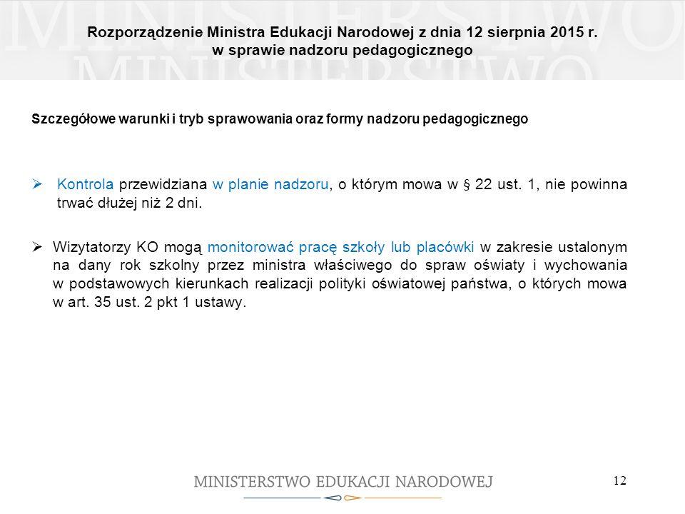 Rozporządzenie Ministra Edukacji Narodowej z dnia 12 sierpnia 2015 r. w sprawie nadzoru pedagogicznego 12 Szczegółowe warunki i tryb sprawowania oraz