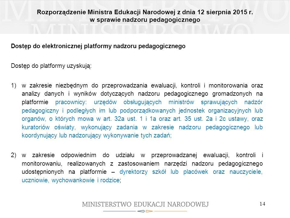 Rozporządzenie Ministra Edukacji Narodowej z dnia 12 sierpnia 2015 r. w sprawie nadzoru pedagogicznego 14 Dostęp do elektronicznej platformy nadzoru p