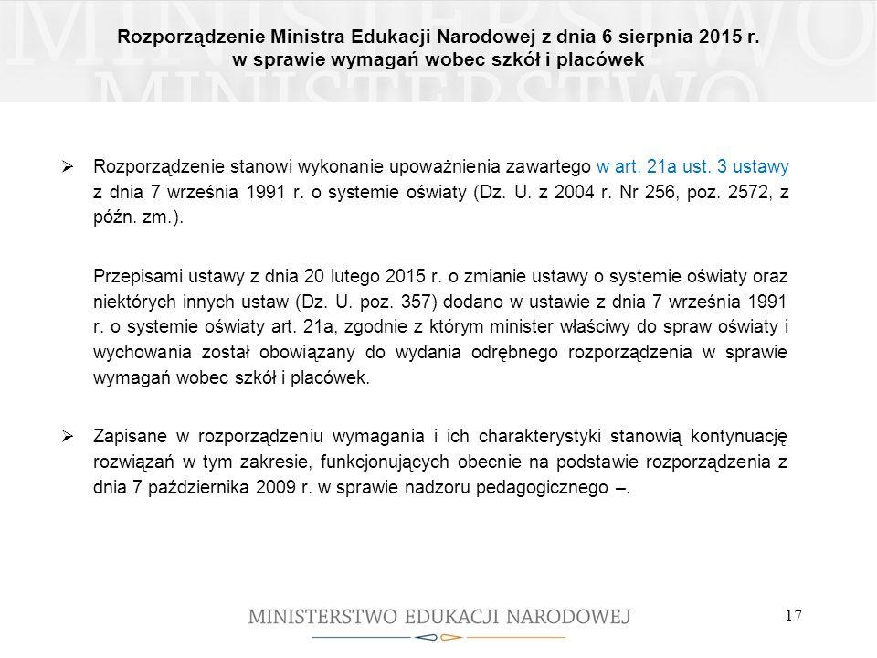Rozporządzenie Ministra Edukacji Narodowej z dnia 6 sierpnia 2015 r. w sprawie wymagań wobec szkół i placówek 17  Rozporządzenie stanowi wykonanie up