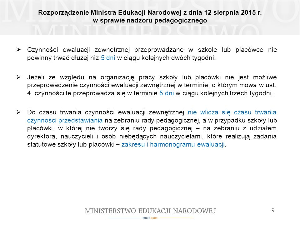Rozporządzenie Ministra Edukacji Narodowej z dnia 12 sierpnia 2015 r. w sprawie nadzoru pedagogicznego 9  Czynności ewaluacji zewnętrznej przeprowadz