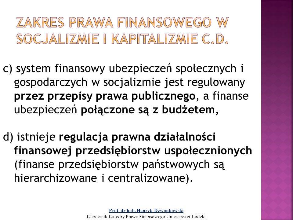 c) system finansowy ubezpieczeń społecznych i gospodarczych w socjalizmie jest regulowany przez przepisy prawa publicznego, a finanse ubezpieczeń połą