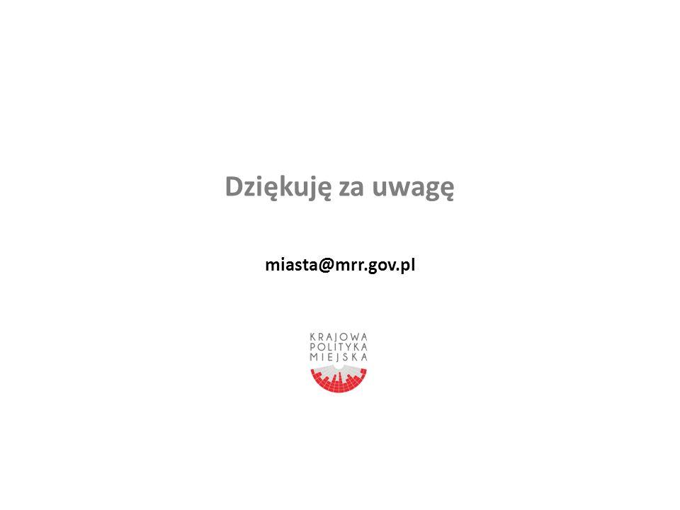 Dziękuję za uwagę miasta@mrr.gov.pl