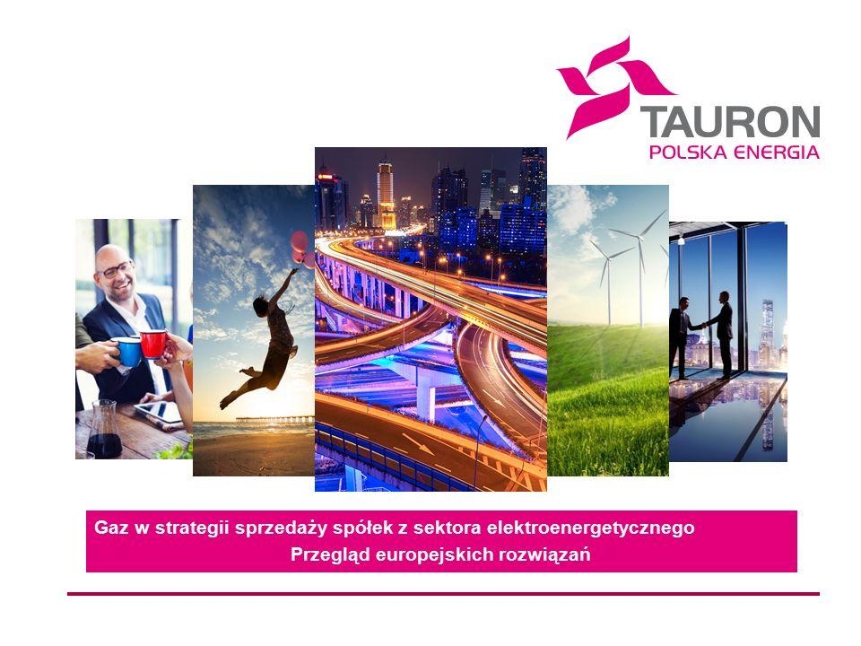 2 Agenda Dual Fuel – benchmarki międzynarodowe Stan rynku gazu w Polsce Gaz w TAURON – chcemy czy musimy.
