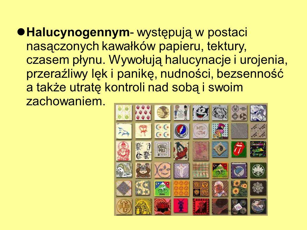 Halucynogennym- występują w postaci nasączonych kawałków papieru, tektury, czasem płynu.