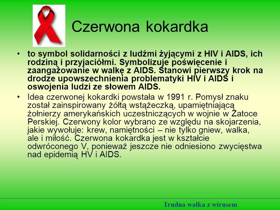Telefon zaufania AIDS 022/692 82 26 Trudna walka z wirusem