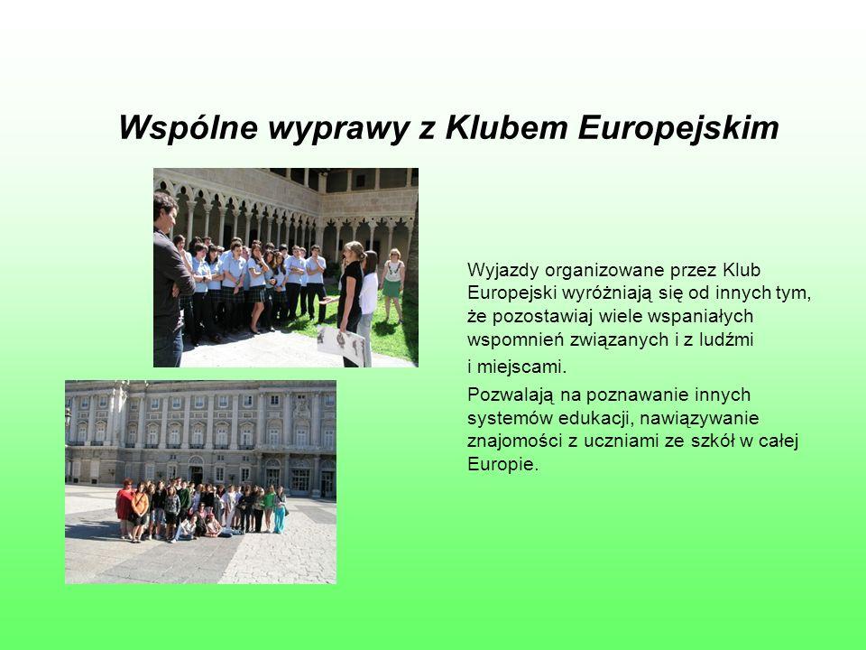 Wspólne wyprawy z Klubem Europejskim Wyjazdy organizowane przez Klub Europejski wyróżniają się od innych tym, że pozostawiaj wiele wspaniałych wspomnień związanych i z ludźmi i miejscami.
