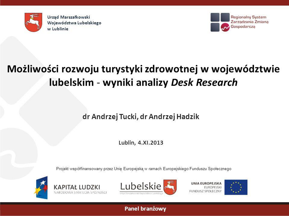 Możliwości rozwoju turystyki zdrowotnej w województwie lubelskim - wyniki analizy Desk Research dr Andrzej Tucki, dr Andrzej Hadzik Lublin, 4.XI.2013