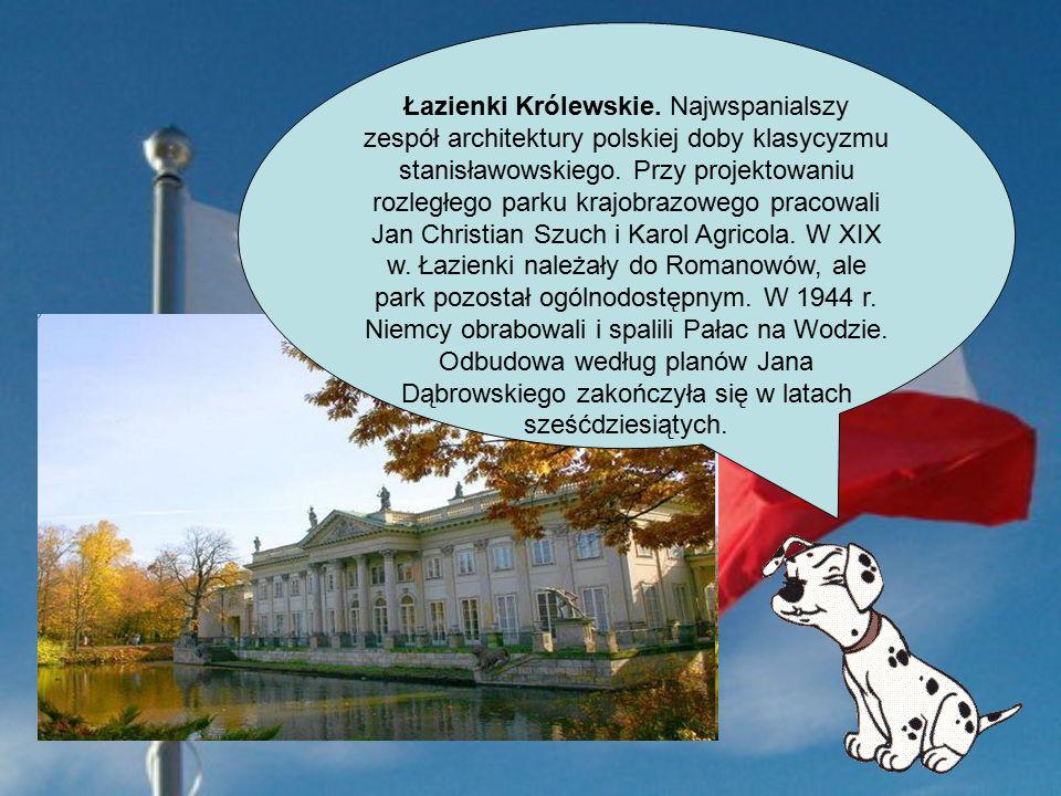 Łazienki Królewskie. Najwspanialszy zespół architektury polskiej doby klasycyzmu stanisławowskiego.