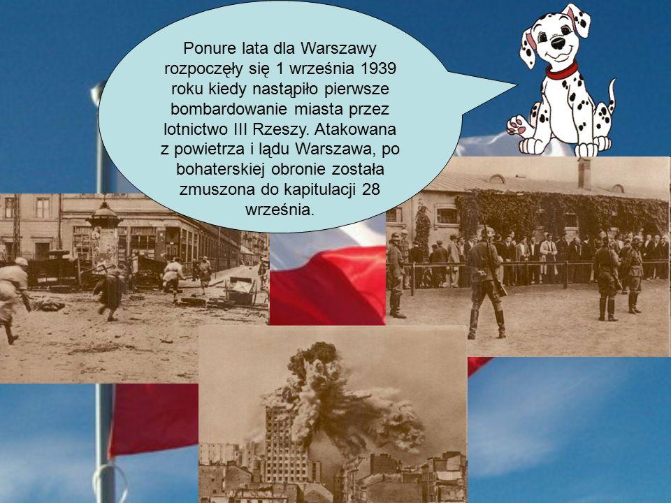 Ponure lata dla Warszawy rozpoczęły się 1 września 1939 roku kiedy nastąpiło pierwsze bombardowanie miasta przez lotnictwo III Rzeszy.