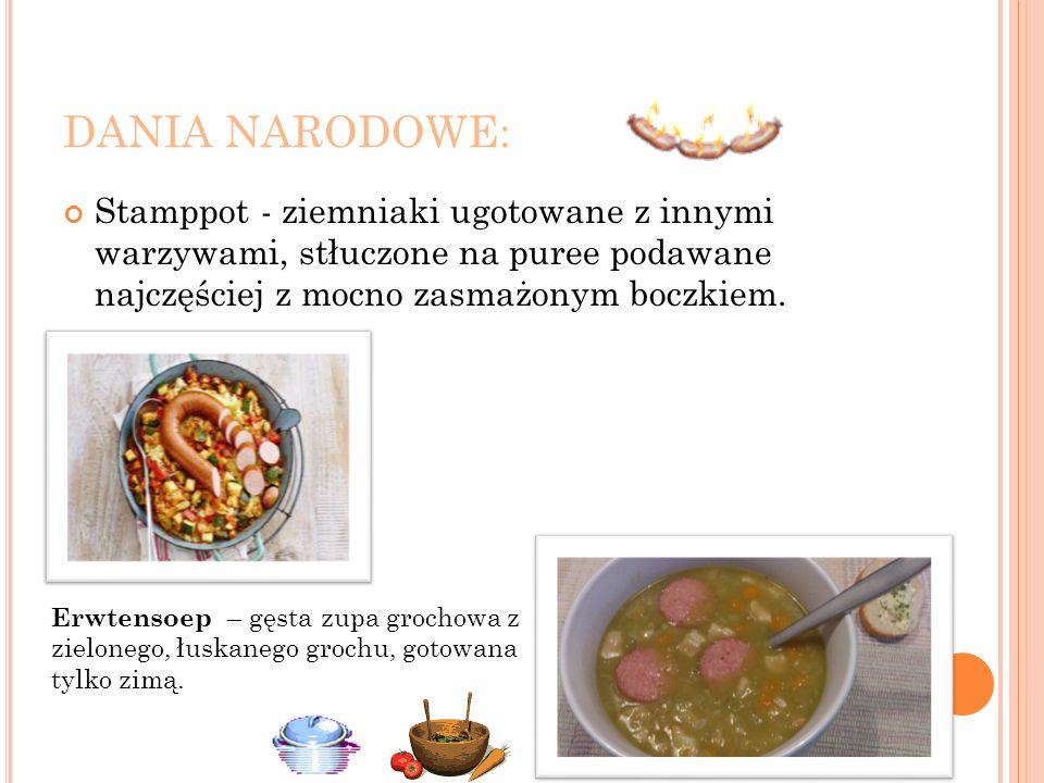 DANIA NARODOWE: Stamppot - ziemniaki ugotowane z innymi warzywami, stłuczone na puree podawane najczęściej z mocno zasmażonym boczkiem.