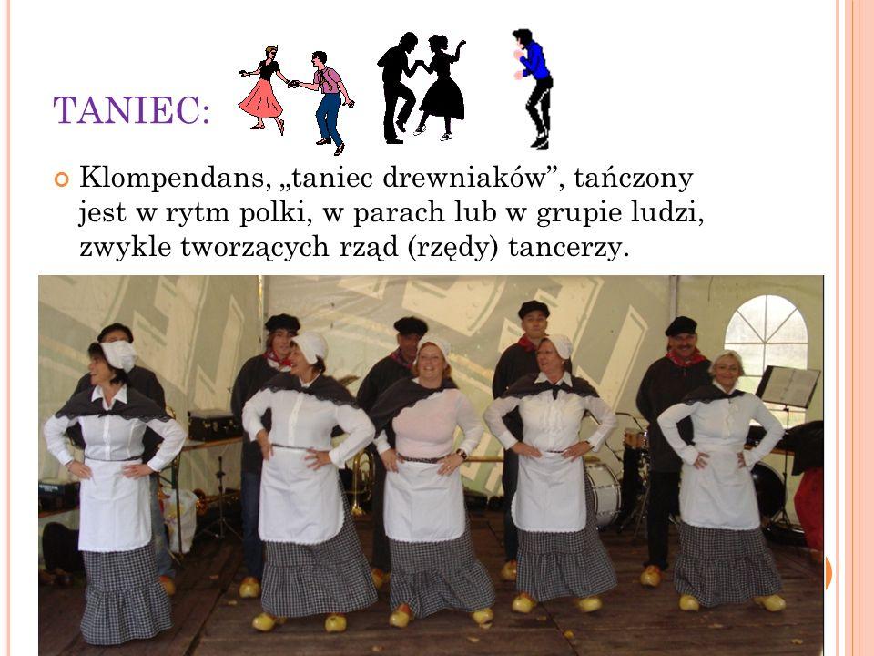"""TANIEC: Klompendans, """"taniec drewniaków , tańczony jest w rytm polki, w parach lub w grupie ludzi, zwykle tworzących rząd (rzędy) tancerzy."""