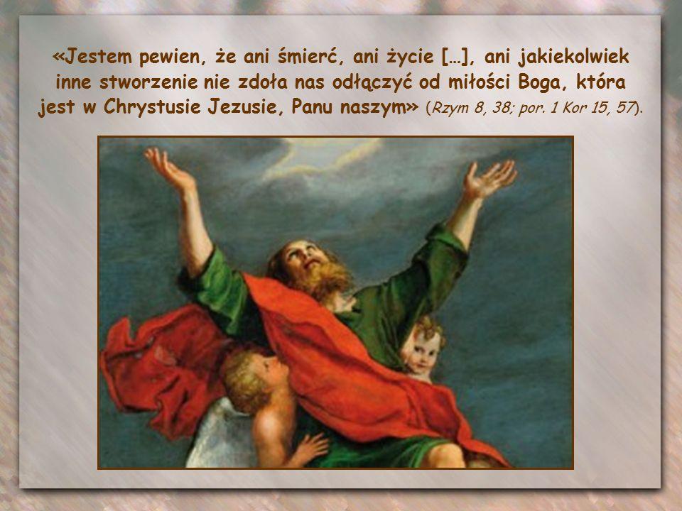 Za każdym razem gdy św. Paweł myślał o zwycięstwie Jezusa, zdawało się, że szaleje z radości.