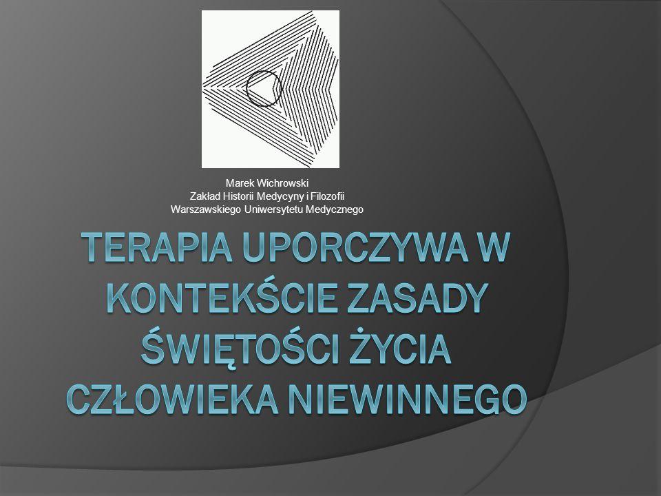 Marek Wichrowski Zakład Historii Medycyny i Filozofii Warszawskiego Uniwersytetu Medycznego