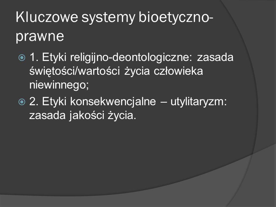 Kluczowe systemy bioetyczno- prawne  1.