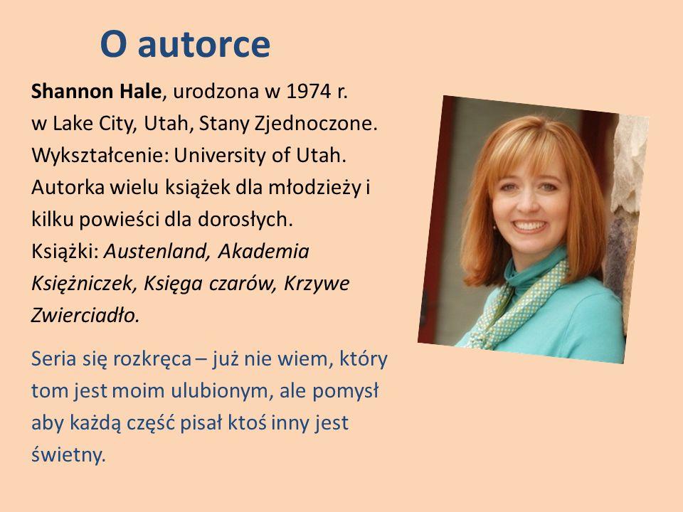 O autorce Shannon Hale, urodzona w 1974 r. w Lake City, Utah, Stany Zjednoczone. Wykształcenie: University of Utah. Autorka wielu książek dla młodzież