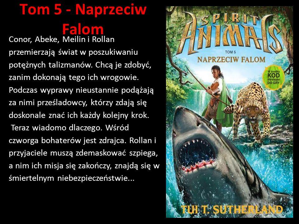 Tom 5 - Naprzeciw Falom Conor, Abeke, Meilin i Rollan przemierzają świat w poszukiwaniu potężnych talizmanów. Chcą je zdobyć, zanim dokonają tego ich