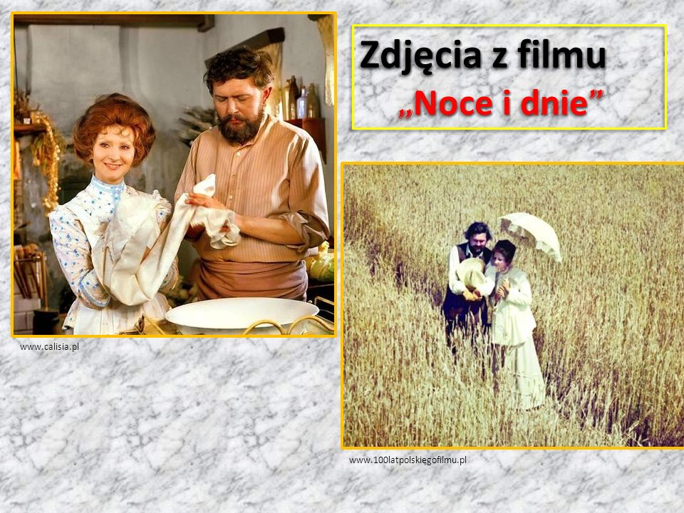 """Zdjęcia z filmu """" Noce i dnie """" """" Noce i dnie """" Zdjęcia z filmu """" Noce i dnie """" """" Noce i dnie """" www.100latpolskiegofilmu.pl www.calisia.pl"""