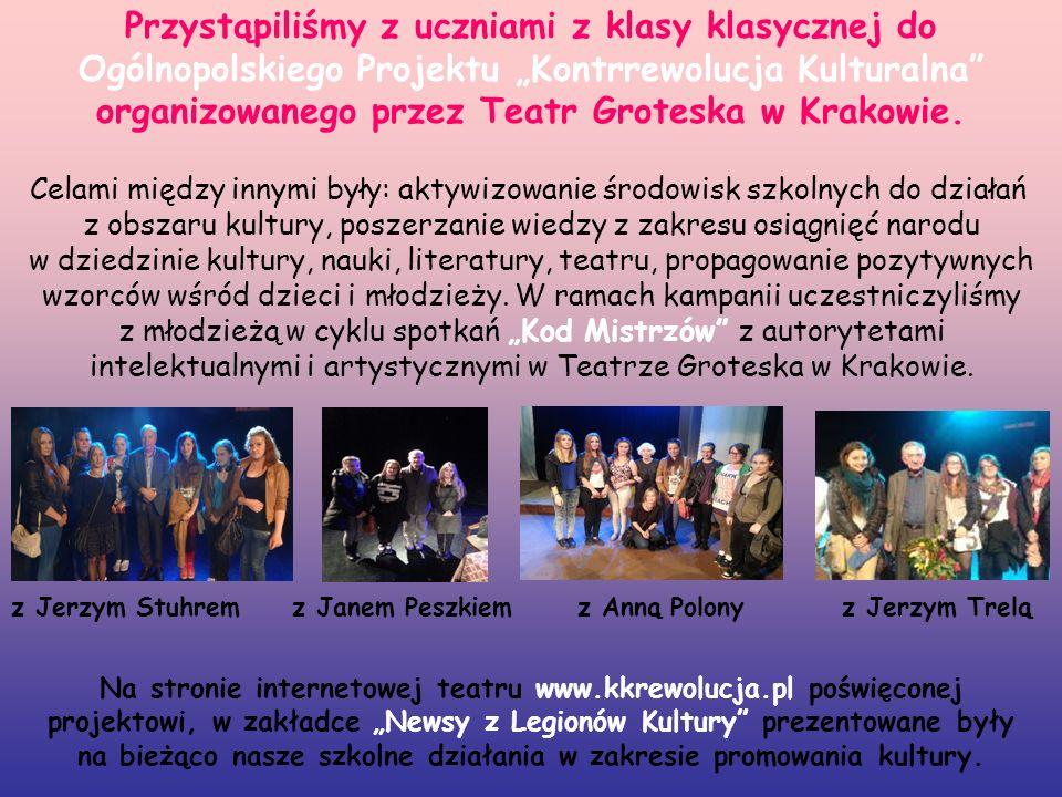"""Przystąpiliśmy z uczniami z klasy klasycznej do Ogólnopolskiego Projektu """"Kontrrewolucja Kulturalna organizowanego przez Teatr Groteska w Krakowie."""