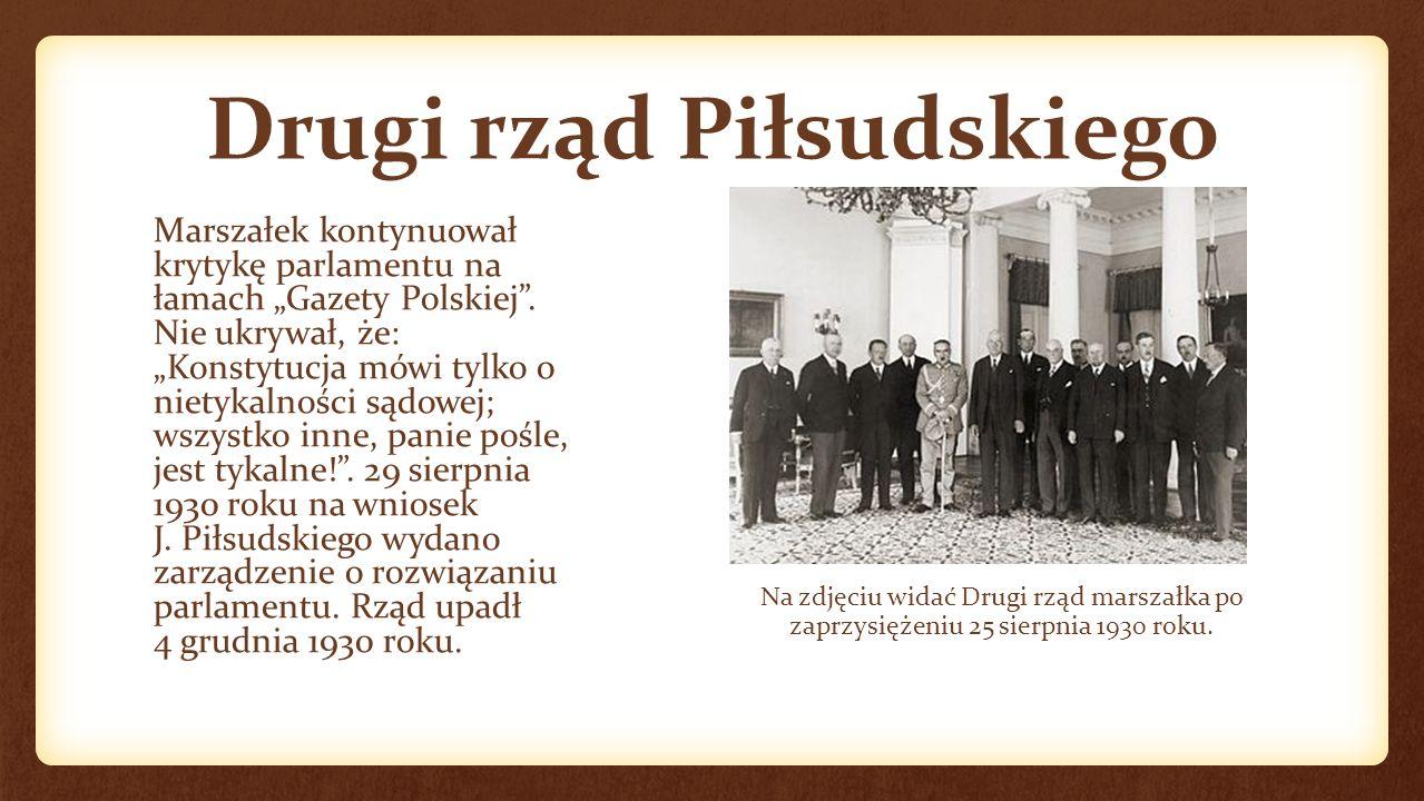 Pierwszy rząd Piłsudskiego 2.10.1926 roku J. Piłsudski został premierem.