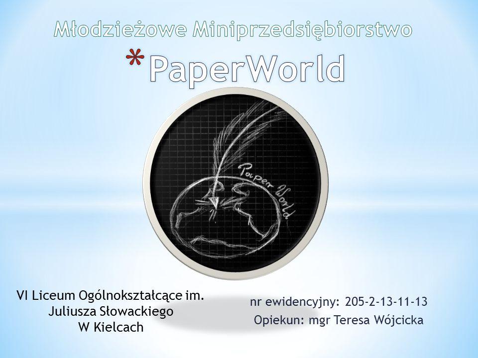 nr ewidencyjny: 205-2-13-11-13 Opiekun: mgr Teresa Wójcicka VI Liceum Ogólnokształcące im.